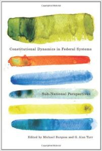 Constitutional Dynamics in Federal Systems: Sub-national Perspectives Cover
