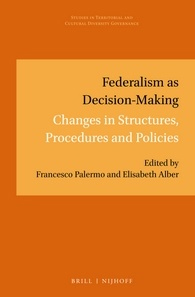 A new major federalism study: Federalism as Decision-Making Changes in Structures, Procedures and Policies Cover