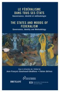 The States and Moods of Federalism: Governance, Identity and Methodology Cover