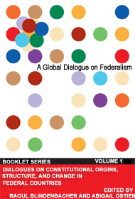 Dialogues on Constitutional Origins, Structure, and Change in Federal Countries: Booklet Series, Volume 1 Cover