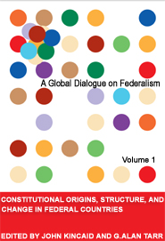 A Global Dialogue on Federalism, Volume 1: Constitutional Origins, Structure, and Change in Federal Countries-Book Cover