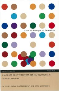 A Global Dialogue on Federalism, Volume 8 Intergovernmental Relations in Federal Systems Cover