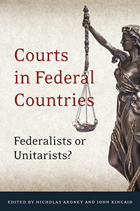 Courts In Federal Countries: Federalists or Unitarists Cover