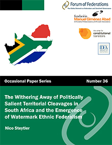 The Withering Away of Politically Salient Territorial Cleavages in South Africa and the Emergence of Watermark Ethnic Federalism: Number 36 Cover