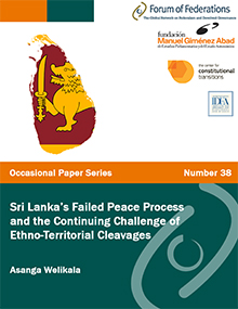 Sri Lanka's Failed Peace Process and the Continuing Challenge of Ethno-Territorial Cleavages: Number 38 Cover