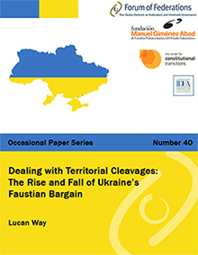Dealing with Territorial Cleavages:  The Rise and Fall of Ukraine's Faustian Bargain: Number 40 Cover