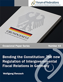 Bending the Constitution: The New Regulation of Intergovernmental Fiscal Relations in Germany: Number 43 Cover