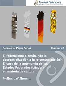El federalismo alemán, ¿de la descentralización a la re-centralización?:El caso de la autonomía de los Estados Federados (Länder) en materia de cultura Number 47 Cover