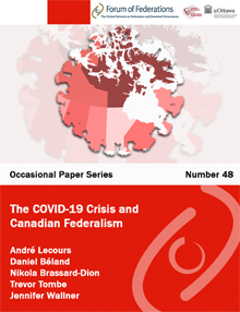 The COVID-19 Crisis and Canadian Federalism: Number 48 Cover